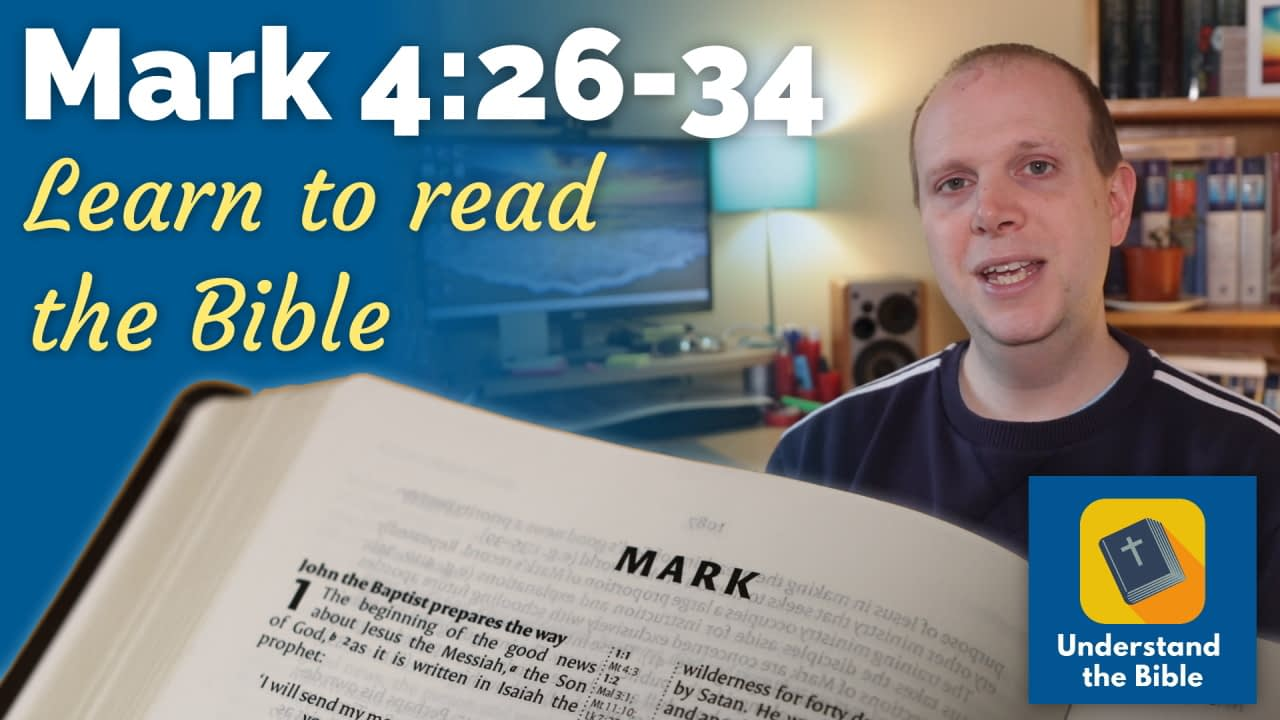 Mark 4:26-34 – Learn to read the Bible #16