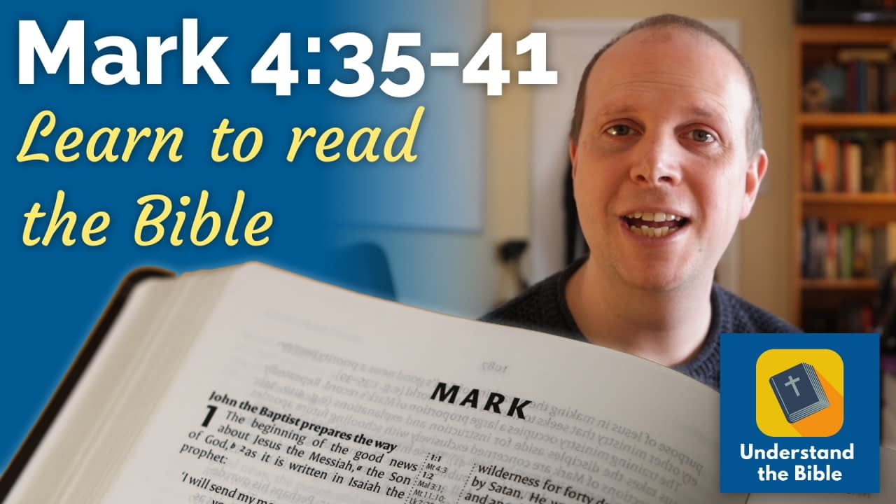 Mark 4:35-41 – Learn to read the Bible #17