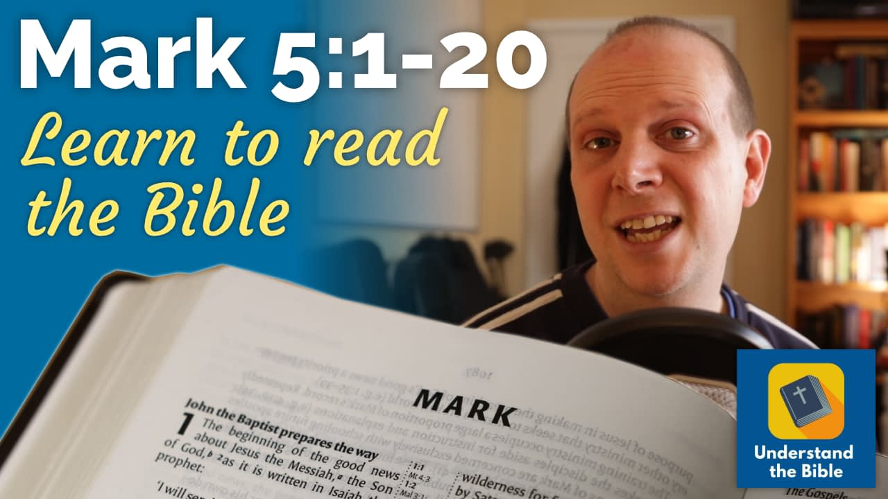 Mark 5:1-20 – Learn to read the Bible #18