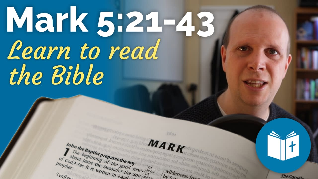 Mark 5:21-43 – Learn to read the Bible #19