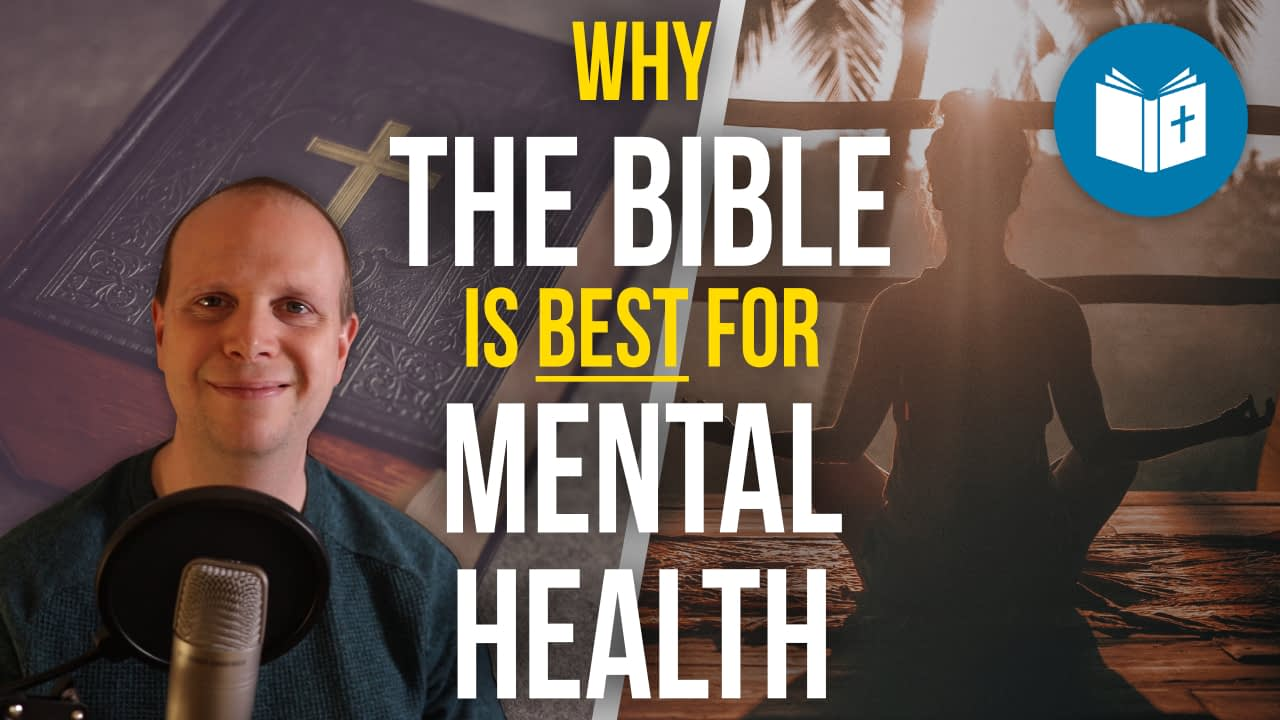Why the Bible is best for mental health