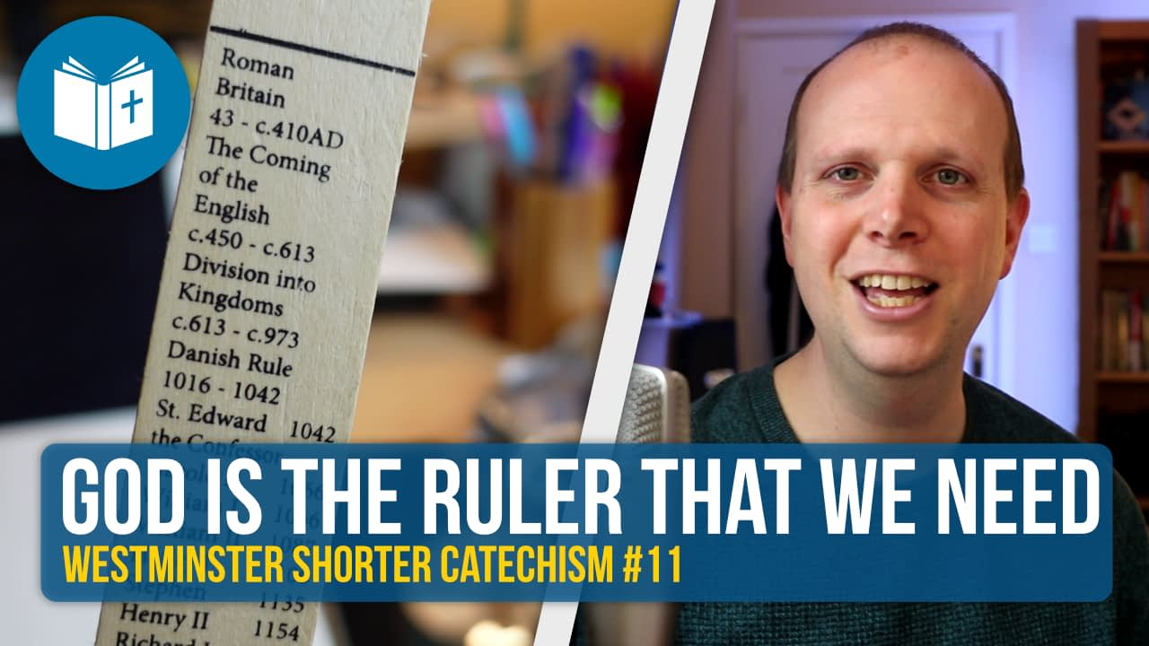 God is the ruler that we need – WSC #11
