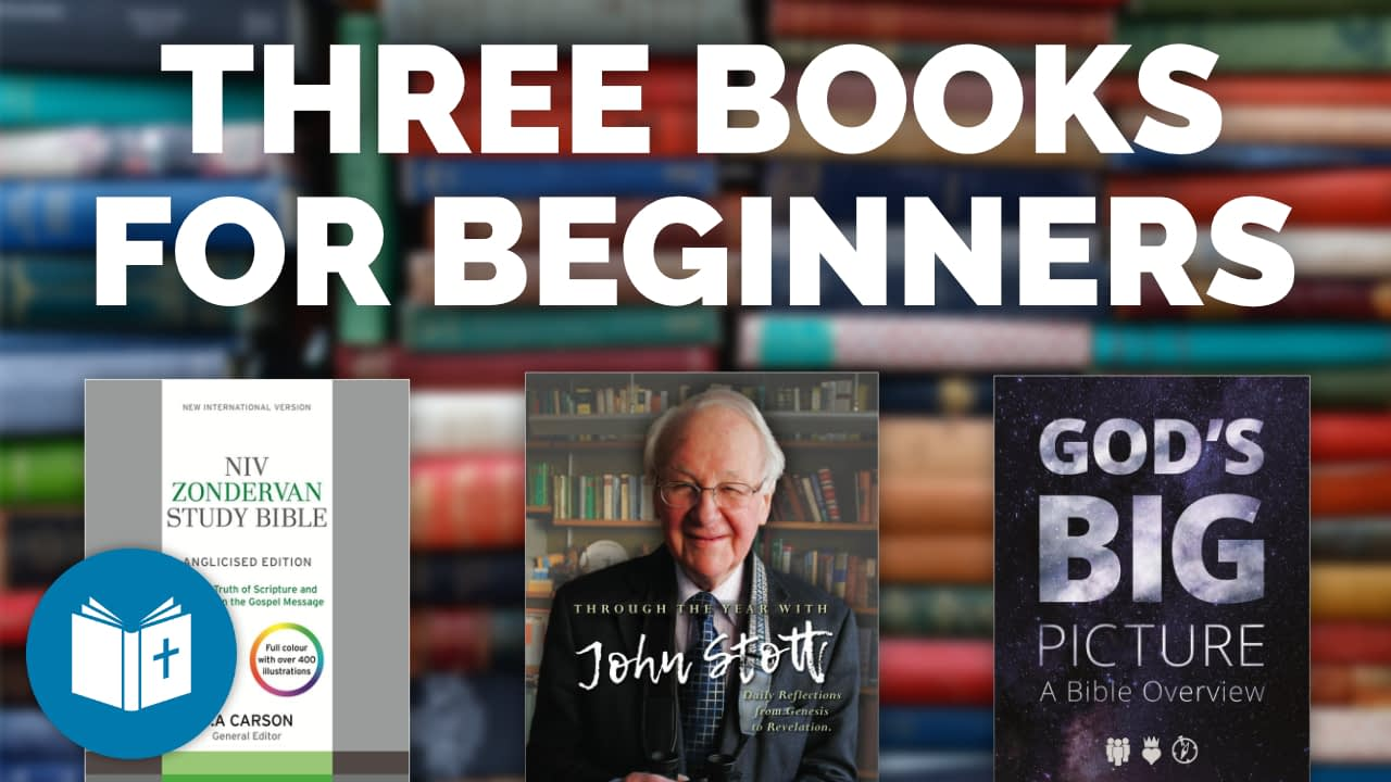 Three books for beginners to Understand the Bible