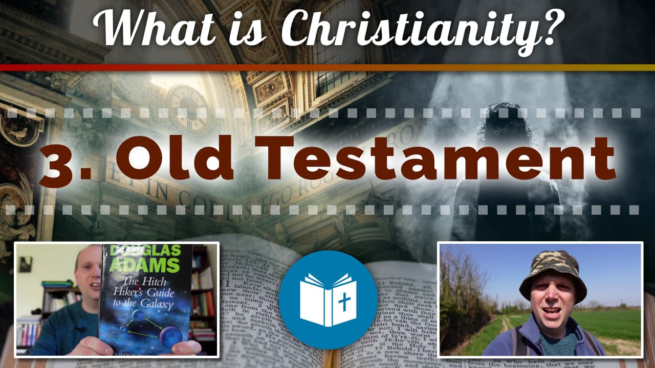 What is Christianity? 3 – Old Testament