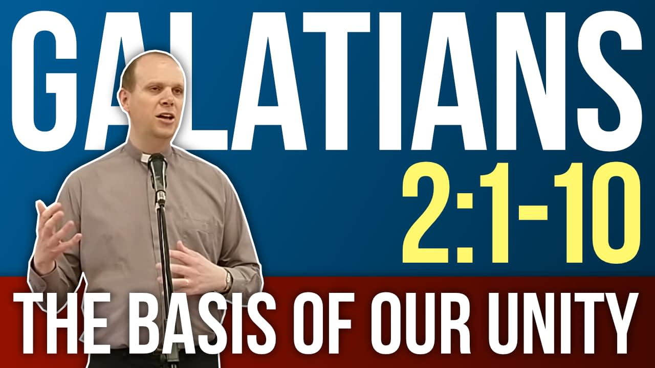 The basis of our unity – Galatians 2:1-10 Sermon