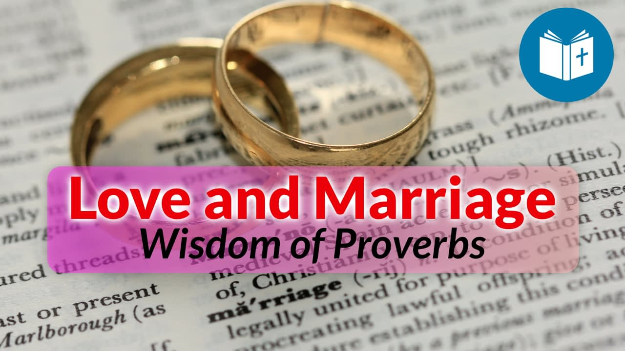 Wisdom of Proverbs: Love and Marriage