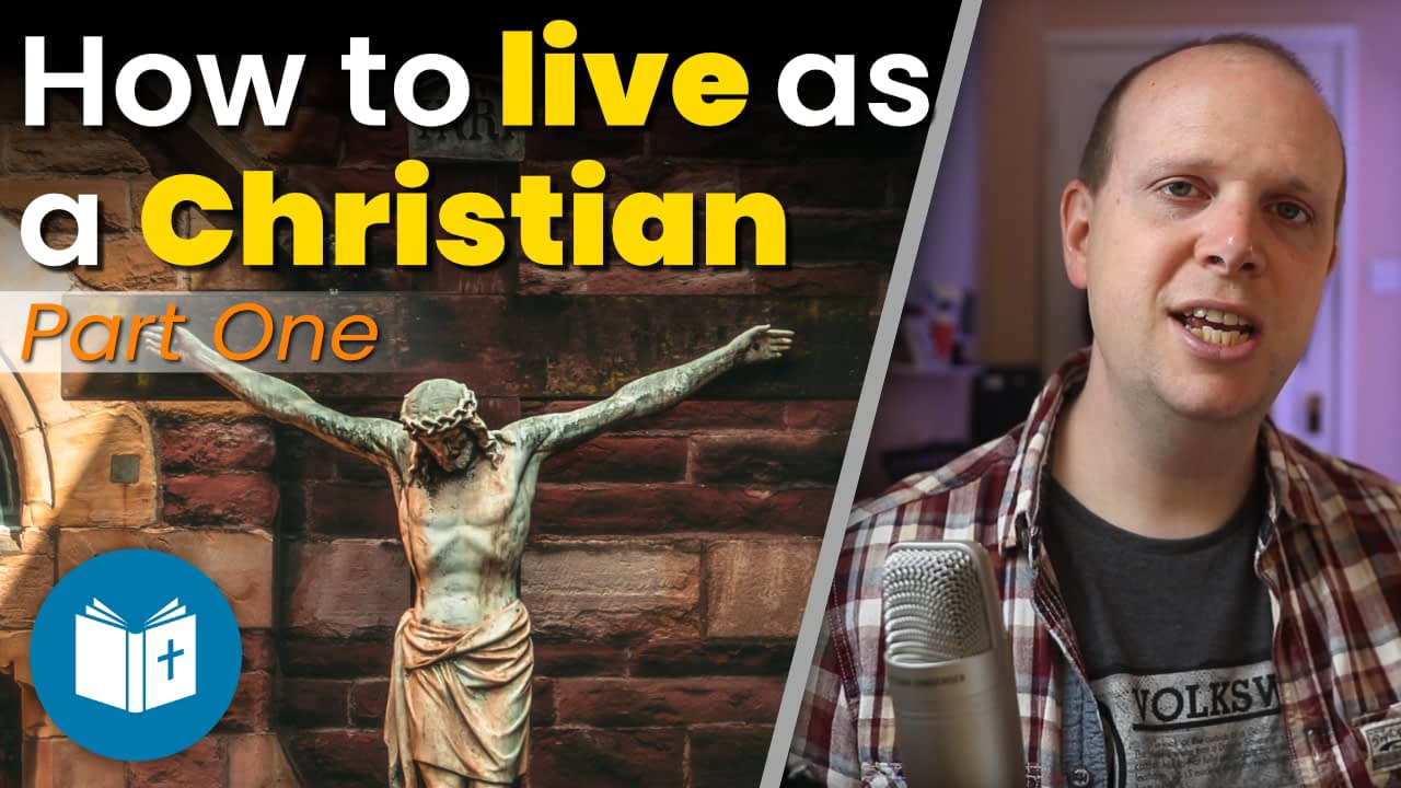 How to live as a Christian #1: Following Jesus (New course!)