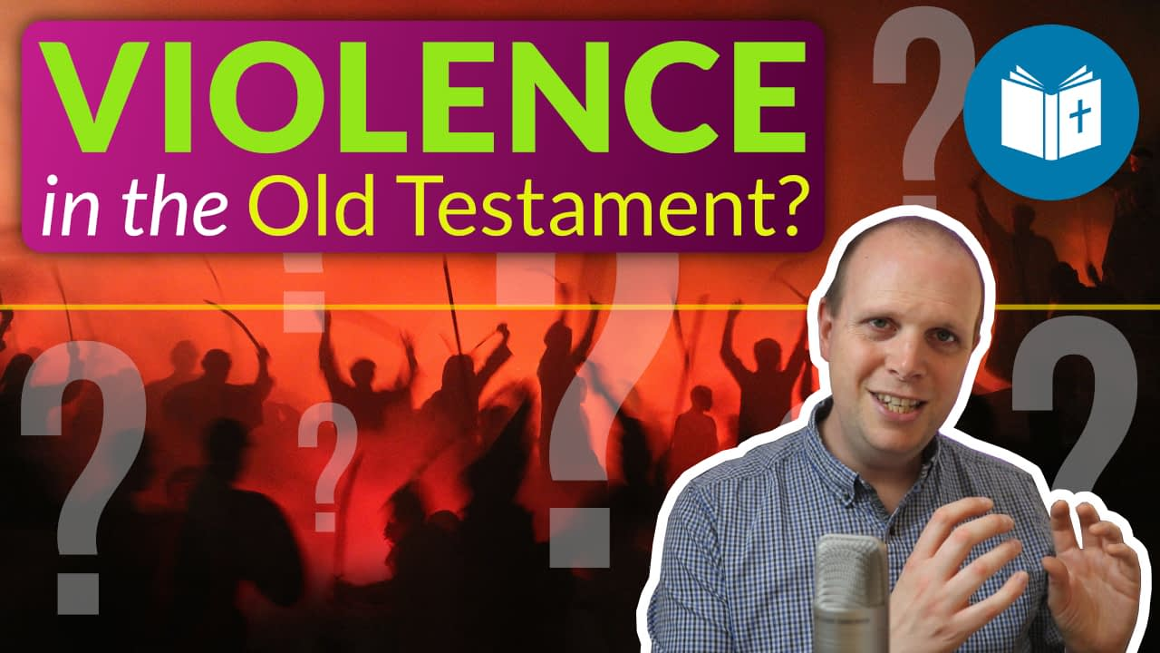 How do we understand violence in the Old Testament?