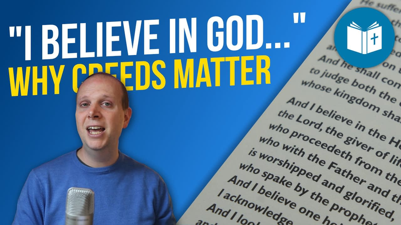 """New course! – """"I believe in God"""": why creeds matter"""