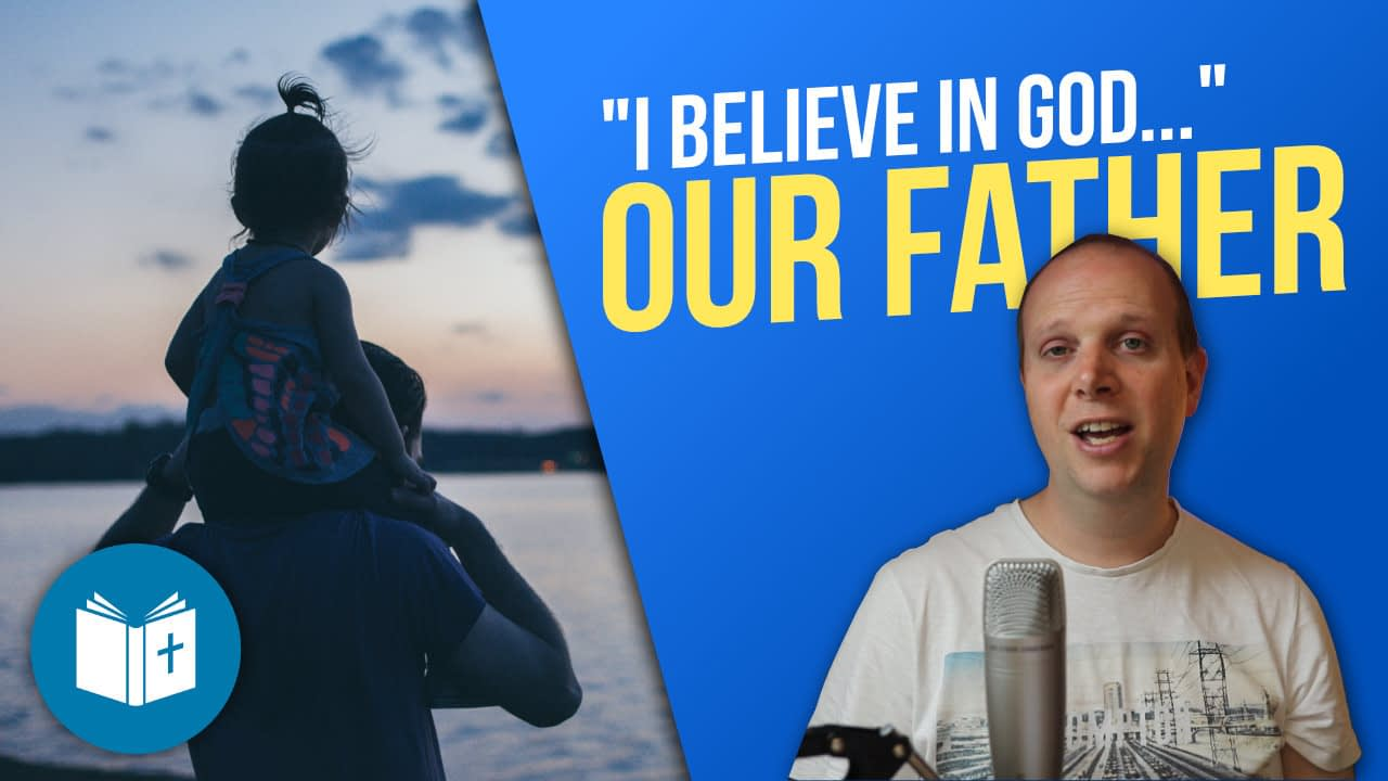 God our Father – Apostle's Creed #2
