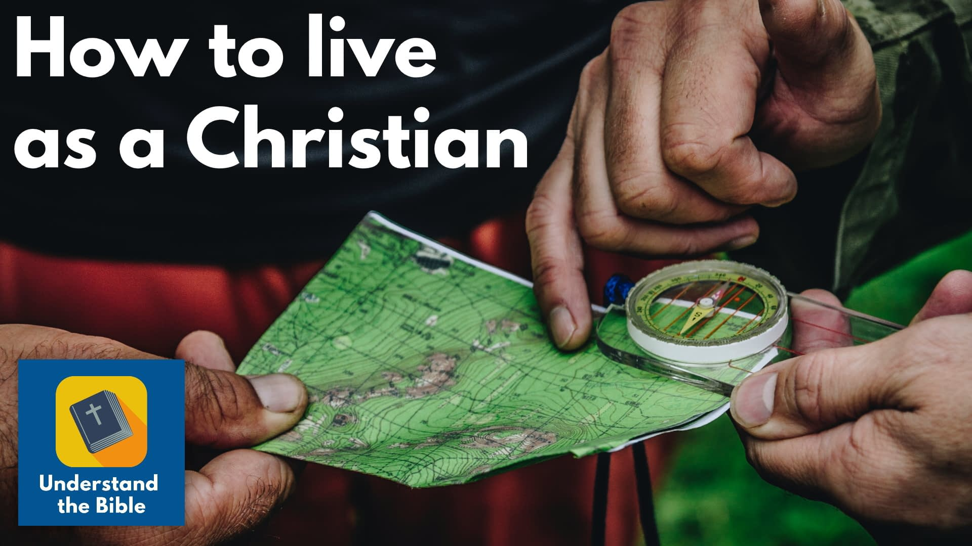 How to live as a Christian: A Guide