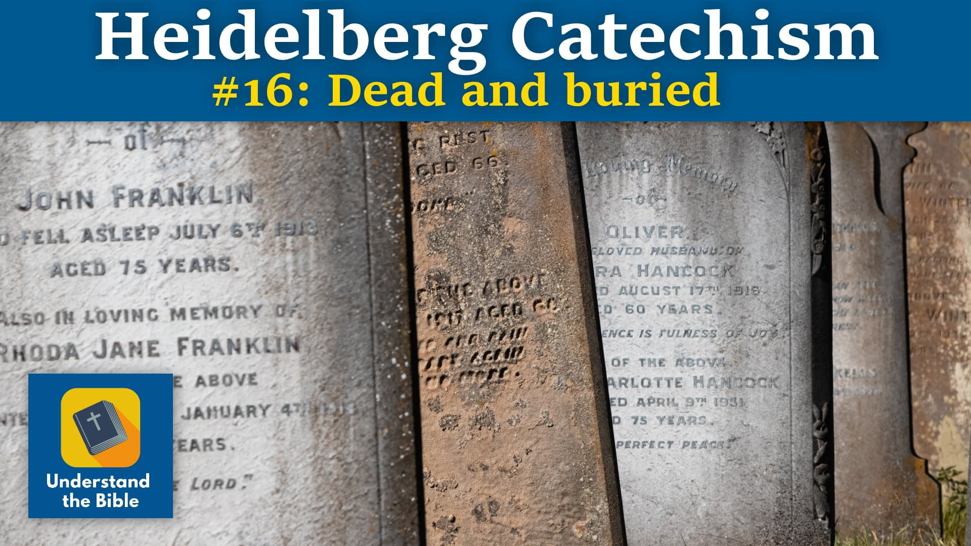 Christ – dead and buried (Heidelberg 16)