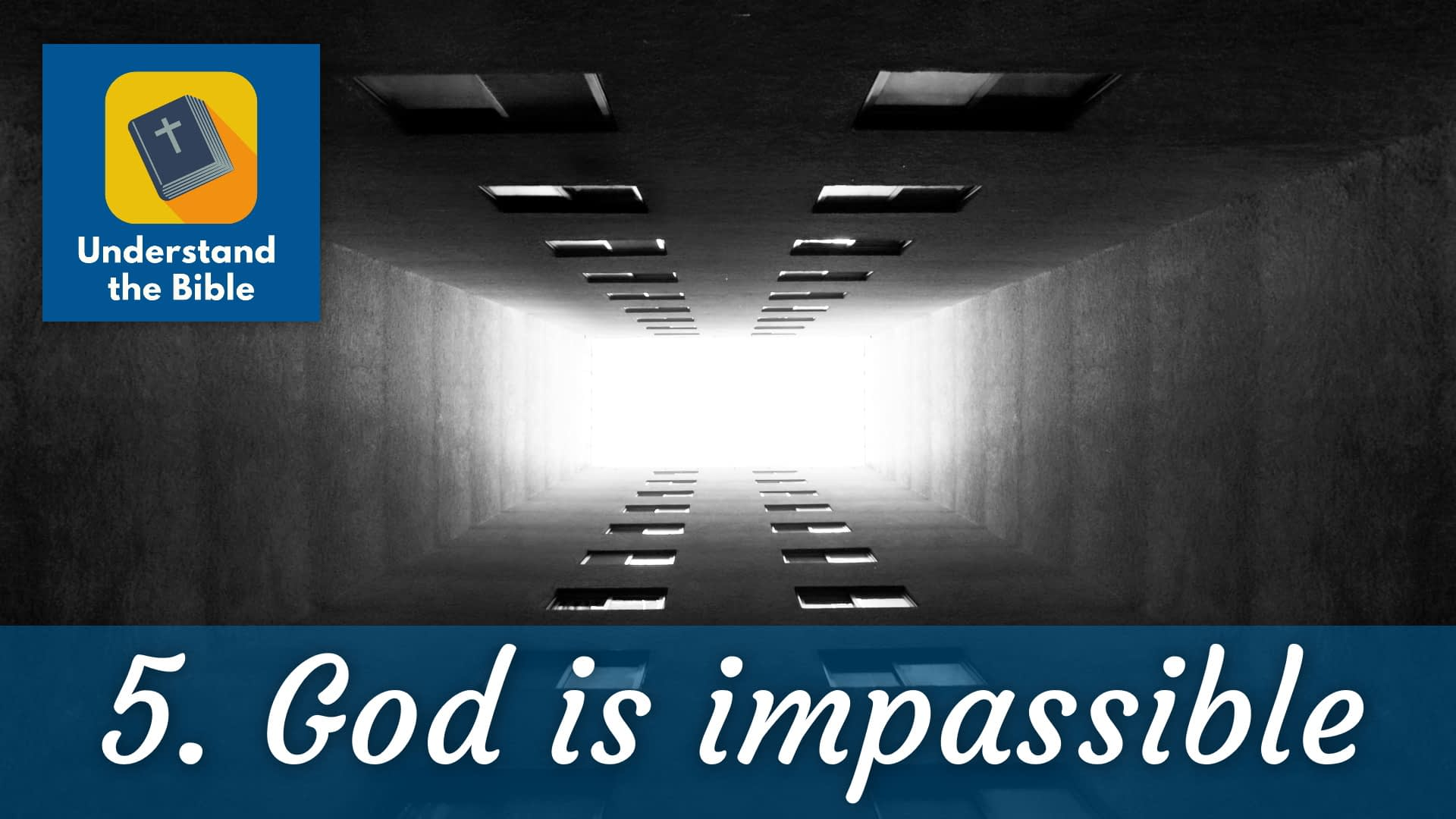 God is… impassible (without passions)