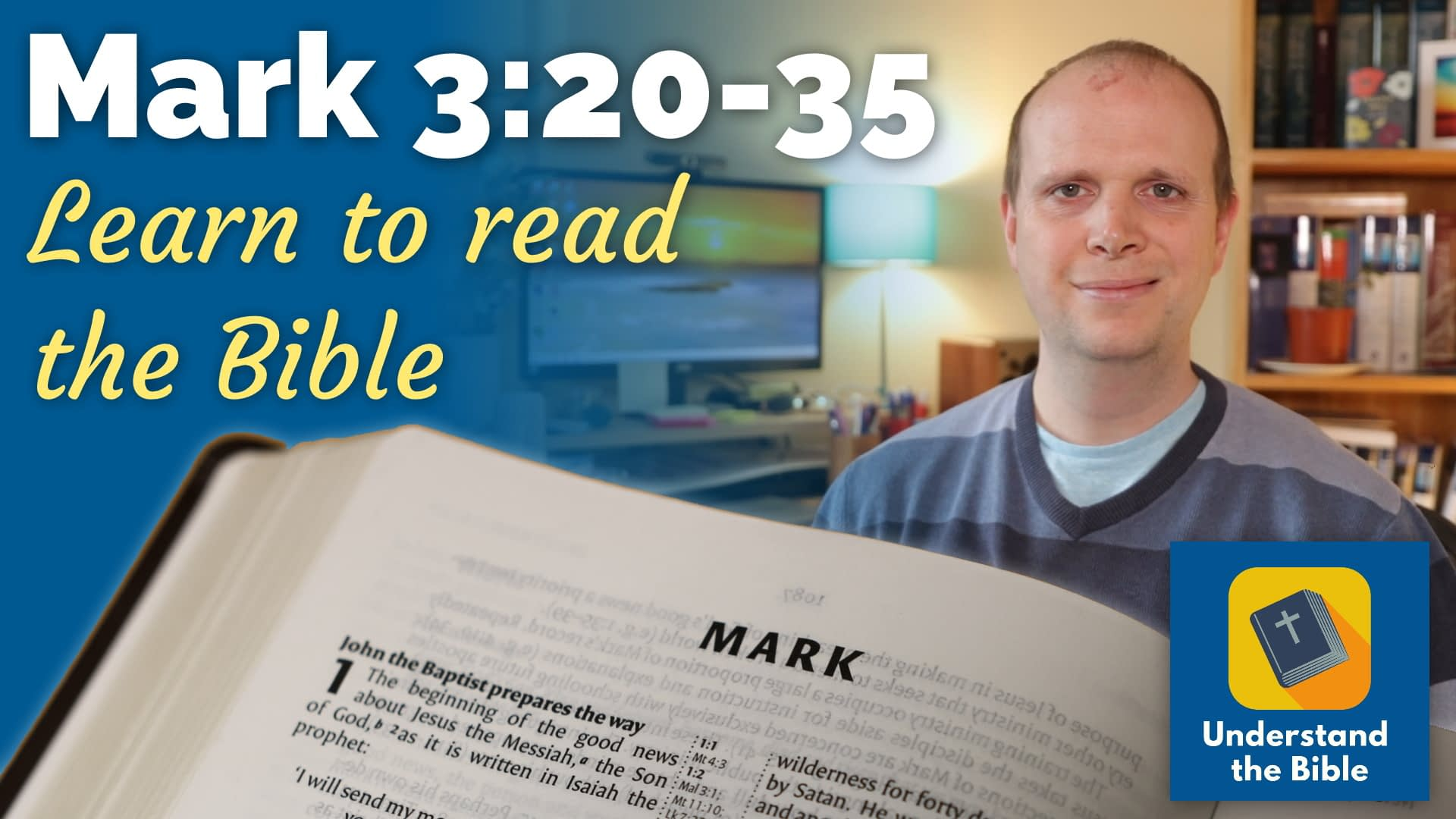 Mark 3:20-35 – Learn to read the Bible #13