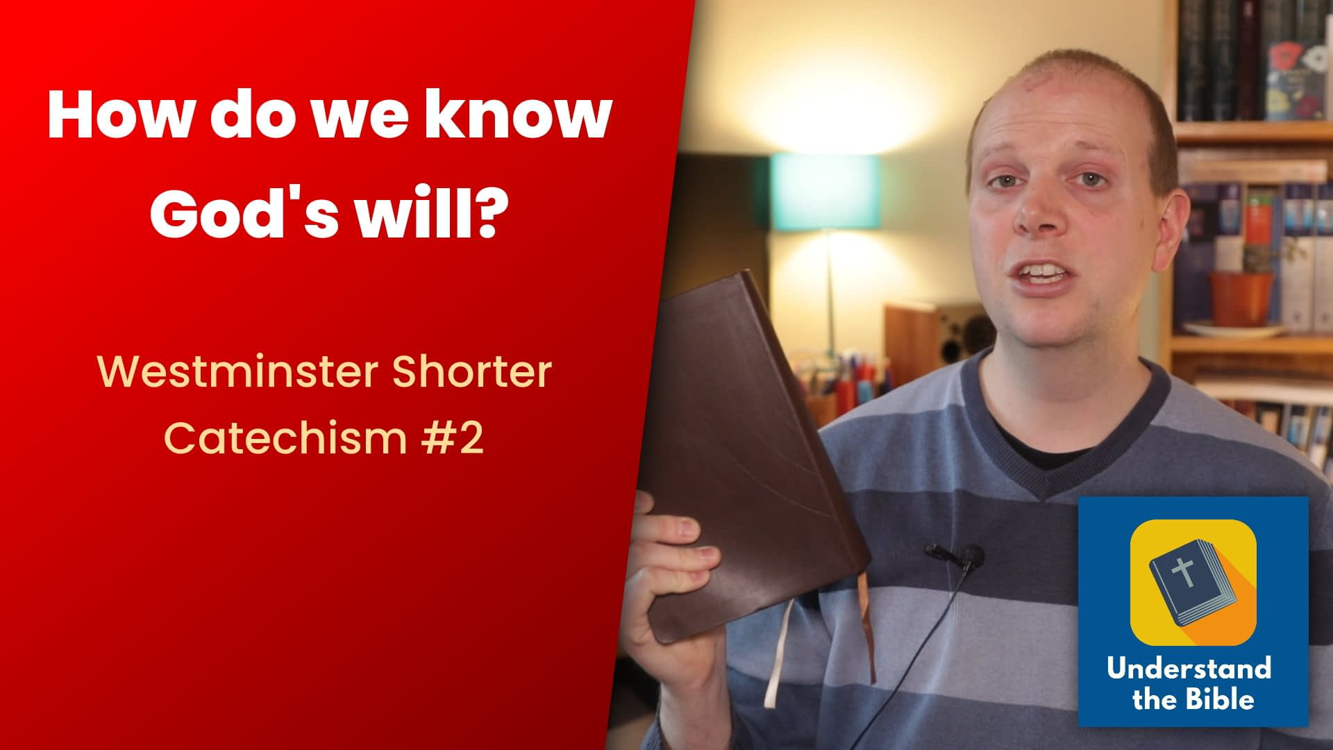 How do we know God's will? – Westminster Shorter Catechism #2