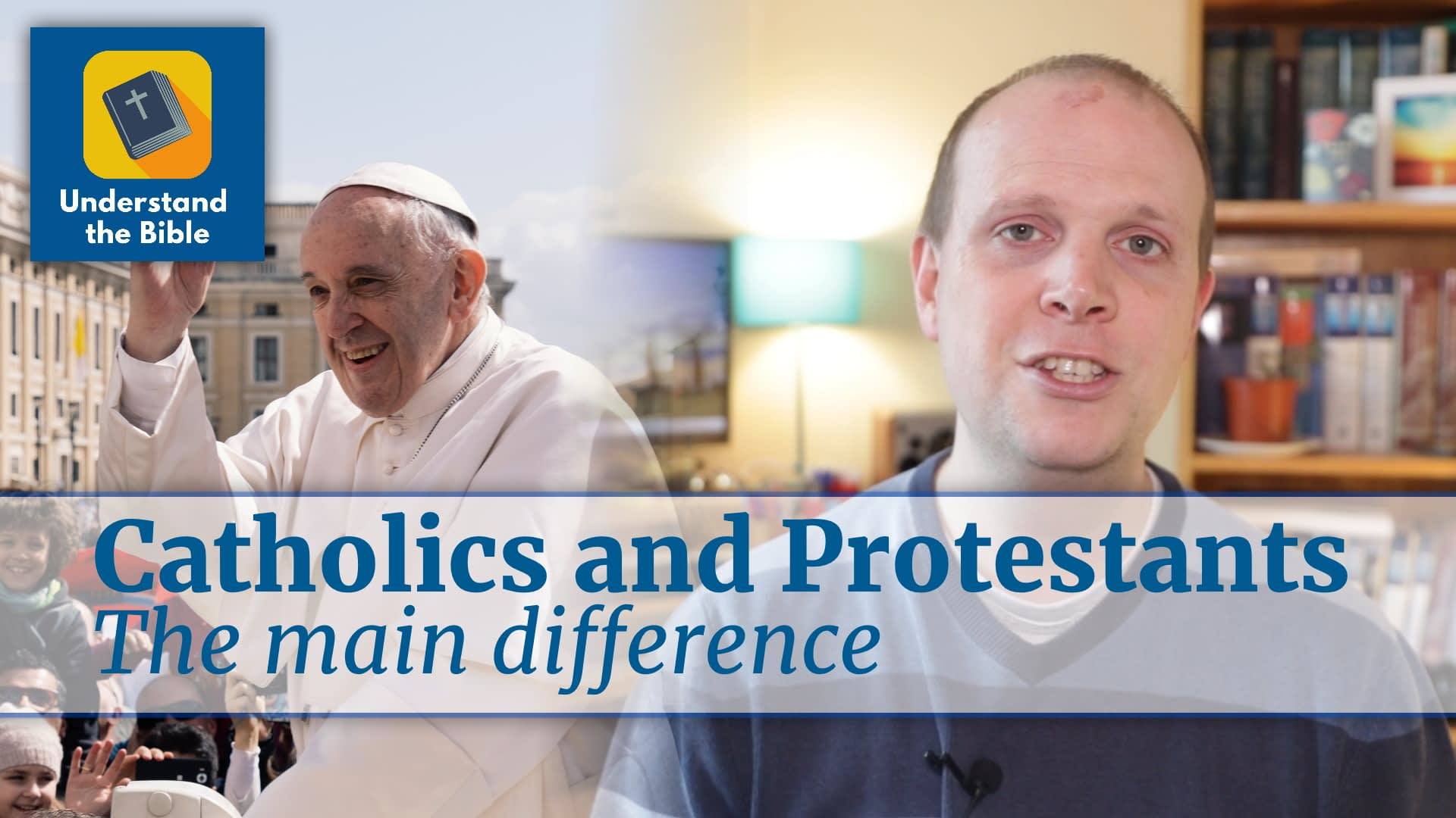 Main difference between Protestants and Catholics